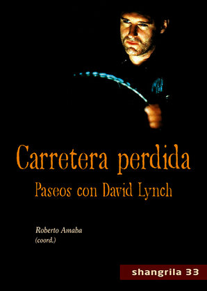 Carretera perdida. Paseos con David Lynch